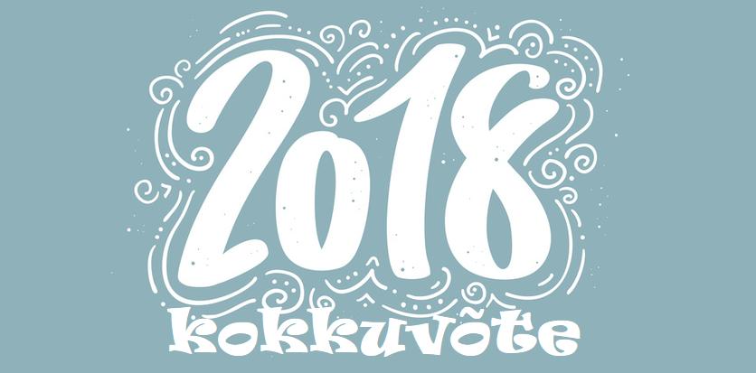 Bye bye 2018 ehk aastakokkuvõte